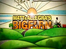 Matt & Allegra's Big Farm